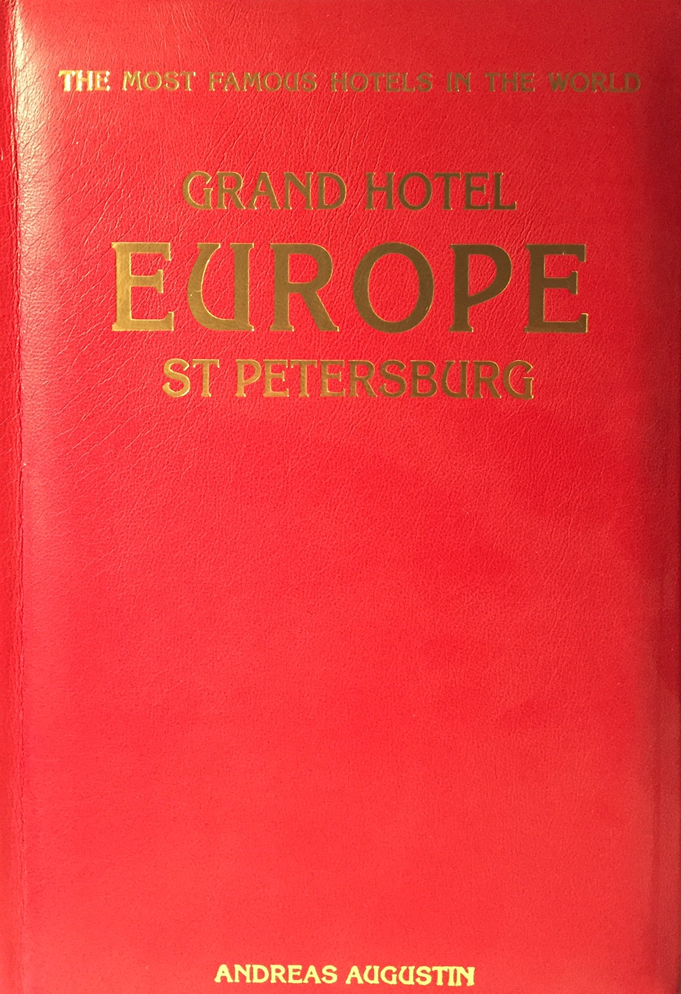 Grand Hotel Europe – St. Petersburg, Russia  (English Leather Edition)