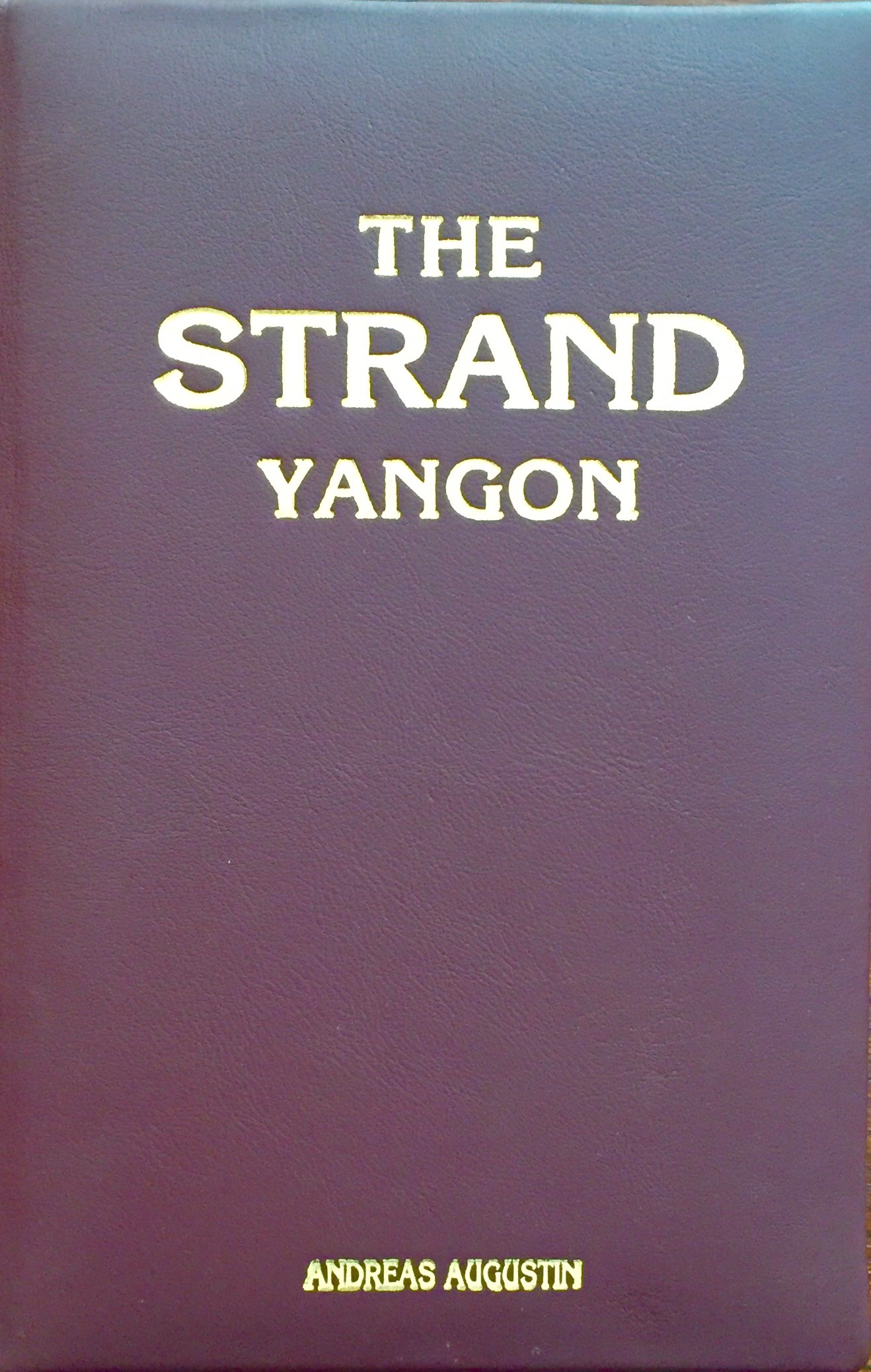 The Strand – Yangon, Myanmar (English Leather Edition)