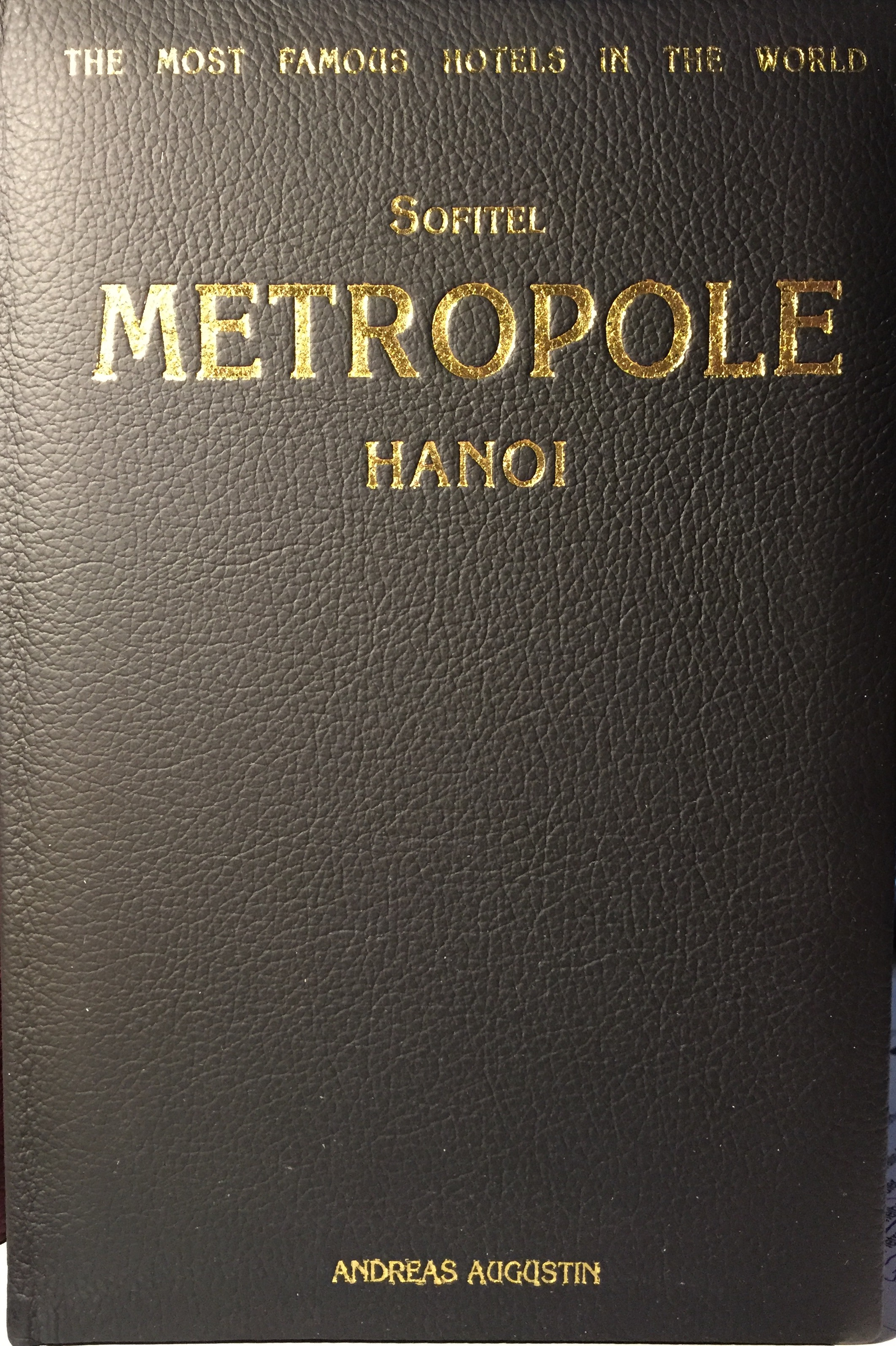 Metropole – Hanoi, Vietnam (English Leather Edition)