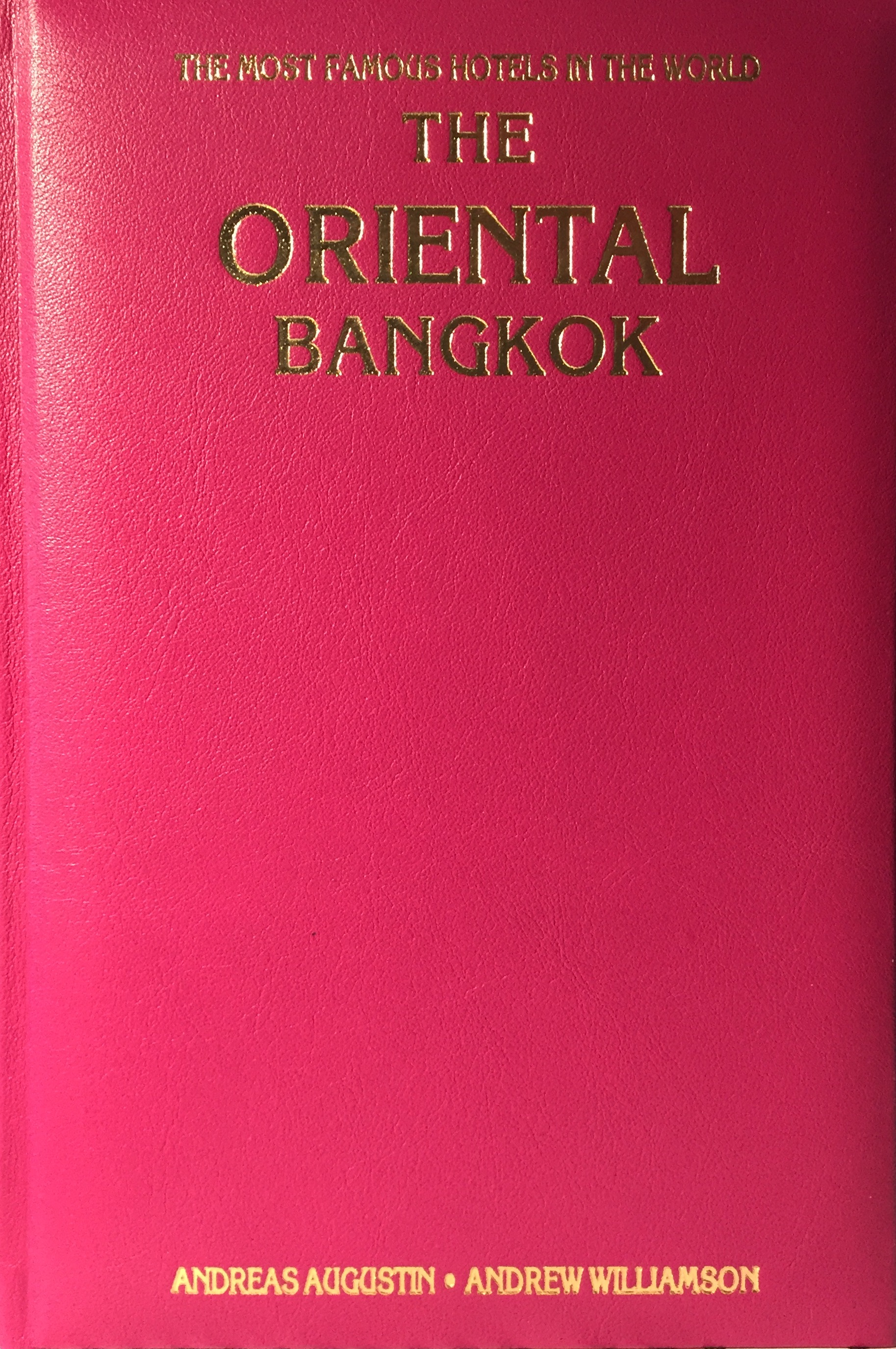 The Oriental – Bangkok, Thailand (English Leather Edition)