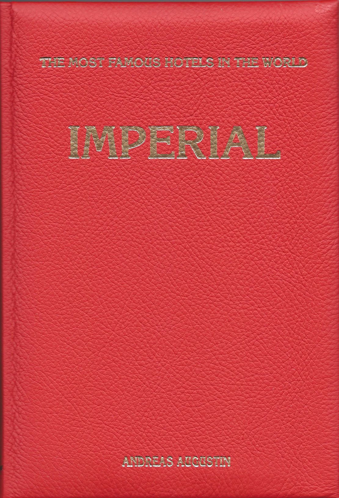 The Imperial – New Delhi, India (English Leather Edition)