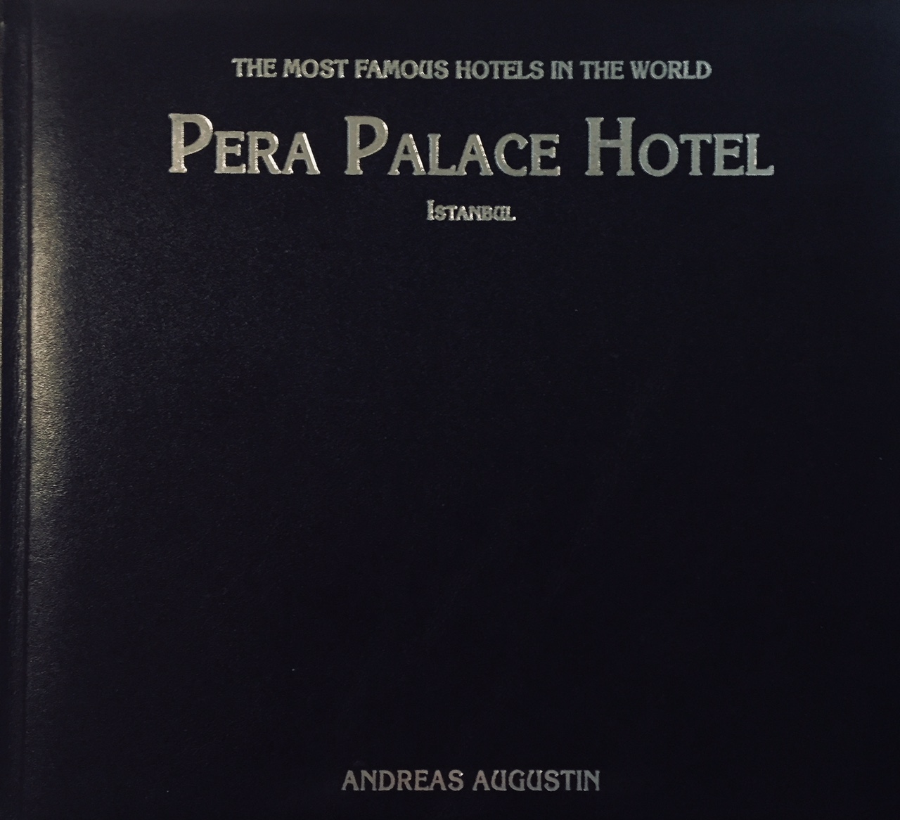 Pera Palace – Istanbul, Turkey (English Leather Edition)