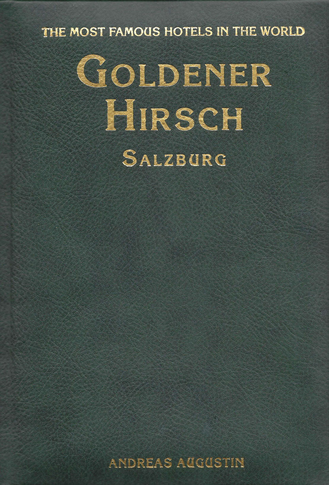 Goldener Hirsch – Salzburg, Austria (English Leather Edition)